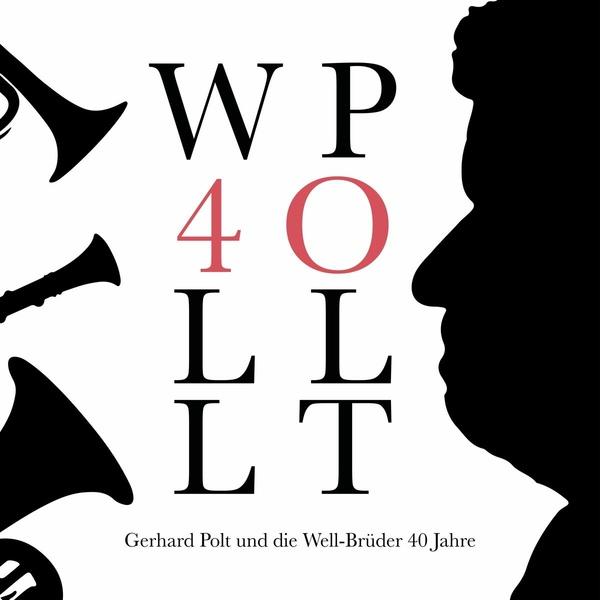 Cover Gerhard Polt und die Well-Brüder 40 Jahre